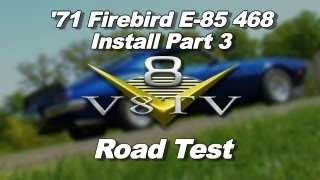 1971 Pontiac Firebird 468 E-85 Conversion Video Series Pt. 3 V8TV