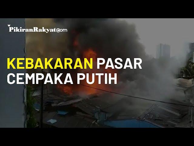Pasara Cempaka Putih, Jakarta Pusat Dilanda Kebakaran