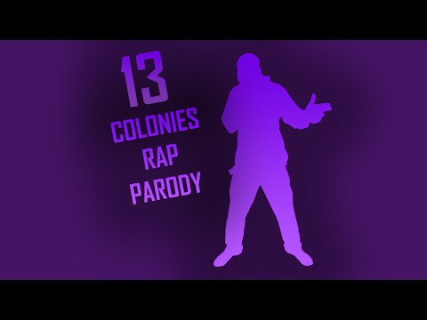 13 Colonies Rap Parody