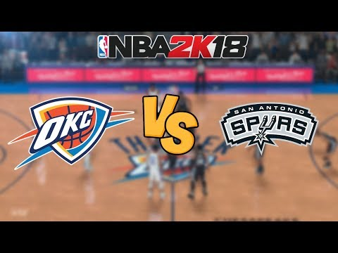 NBA 2K18 - Oklahoma City Thunder vs. San Antonio Spurs - Full Gameplay