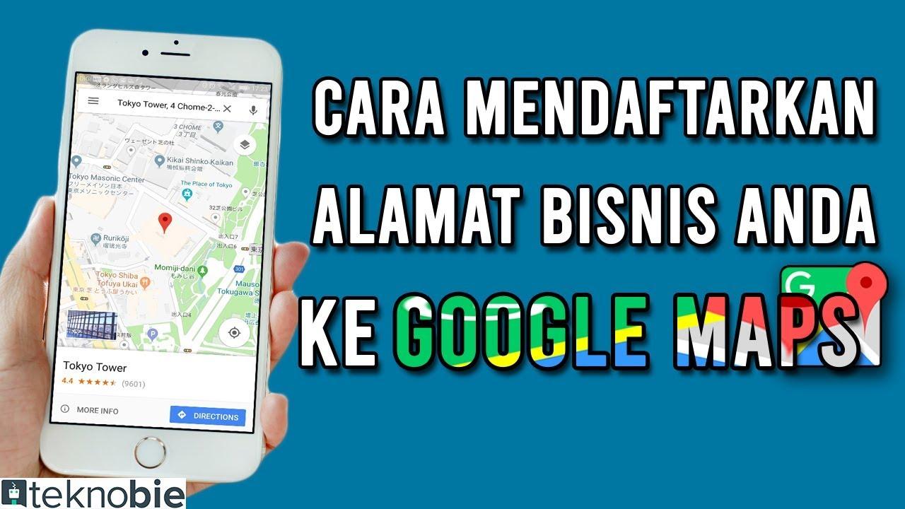 Cara Mendaftarkan Alamat Bisnis Anda Ke Google Maps Youtube