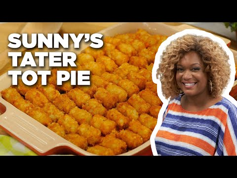 How To Make Sunny's Tater Tot Pie | Food Network