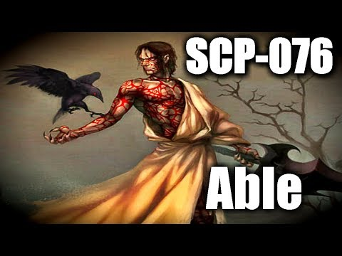 SCP-076 Able | Keter class | Humanoid / Hostile / sentient scp Mp3