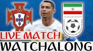 🔴 PORTUGAL vs IRAN Live Watchalong STREAM - 2018 FIFA World Cup Group B