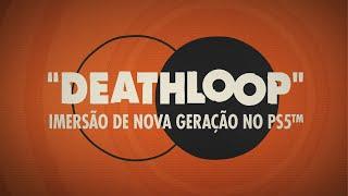 Deathloop – Trailer oficial de imersão na nova geração   PS5