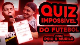 O QUIZ MAIS BIZARRO DO FUTEBOL! (com @Canal do Psiu e @Murilo Valle)