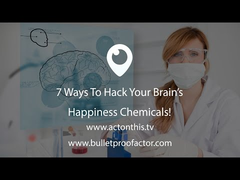 7 Ways To Hack Your Brain's Happiness Chemicals!