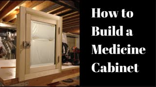How To Build A Medicine Cabinet