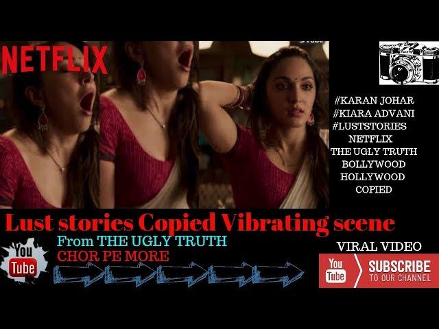lust stories NETFLIX2018   The Ugly truth   Kiara Advani   karan Johar  Hot scenes   Rtm Films