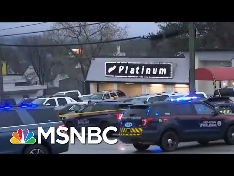 8 Killed In 3 Shootings At Georgia Massage Parlors, Spas; Suspect In Custody | Rachel Maddow | MSNBC