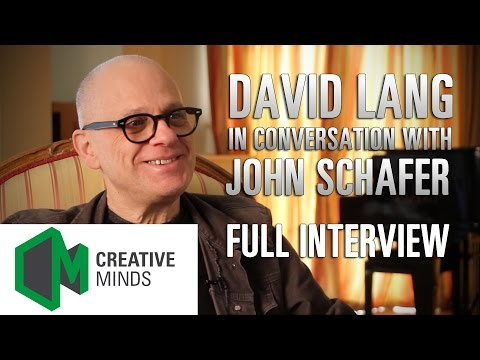 Creative Minds - David Lang FULL INTERVIEW