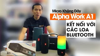 Mở Hộp, Test Micro Alpha Work A1 Với Loa Bluetooth