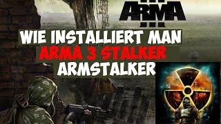 Wie installiert man ArmStalker? Arma 3 Stalker Mod German/Deutsch Tutorial