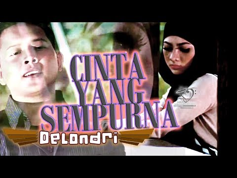 Delondri - Cinta Yang Sempurna    Official Music Video 1080p Mp3