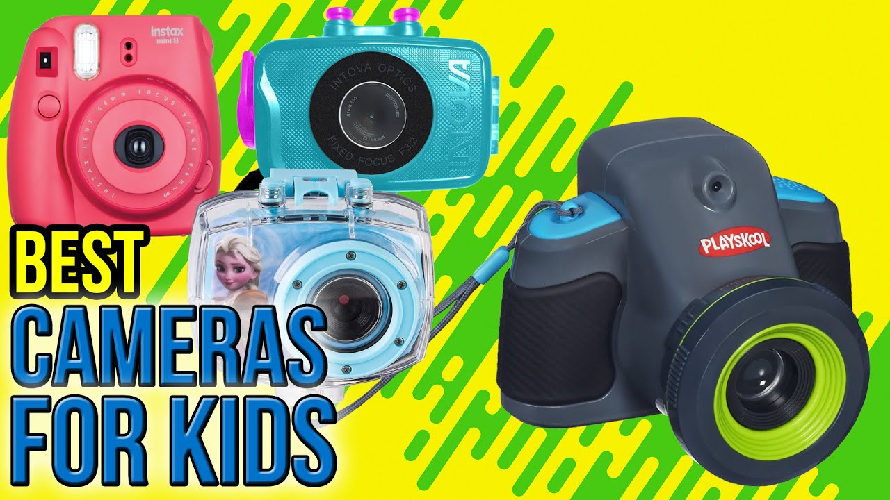10 Best Cameras For Kids 2017 Youtube