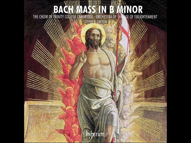 Johann Bach - Mass in B minor- Stephen Layton