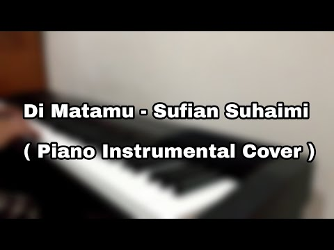 Di Matamu - Sufian Suhaimi (piano cover)
