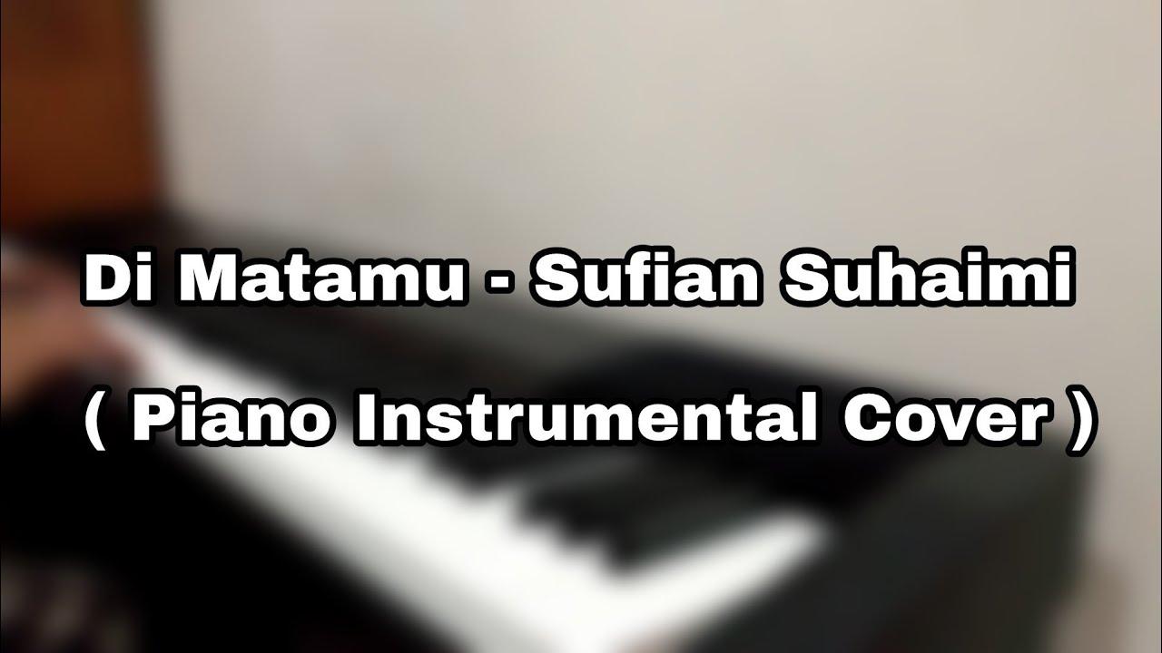 di-matamu-sufian-suhaimi-piano-cover-ikmalif-music