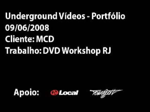 Underground Videos - MCD Workshop RJ