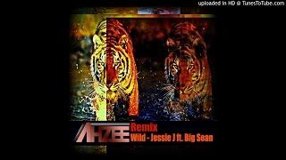 Jessie J Feat Big Sean - Wild (Ahzee Remix)