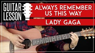 Always Remember Us This Way Guitar Tutorial - Lady Gaga Guitar Lesson 🎸|No Capo + Easy Chords| Video