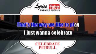 Karaoke Music PITBULL - CELEBRATE