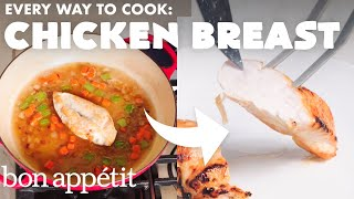 Download Every Way to Cook a Chicken Breast (32 Methods) | Bon Appétit Mp3 and Videos