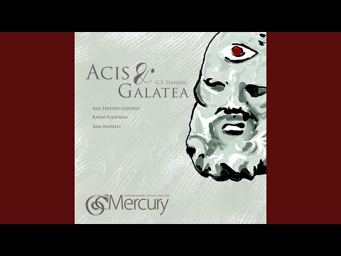 "Acis And Galatea, HWV 49: Act I: Recitative: ""Oh, Didst Thou Know The Pains Of Absent Love""..."
