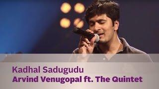 Kadhal Sadugudu - Arvind Venugopal ft. The Quintet - Music Mojo Season 3 - Kappa TV