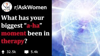 """People reveal their biggest """"a-ha"""" moments in therapy (r/AskWomen) thumbnail"""