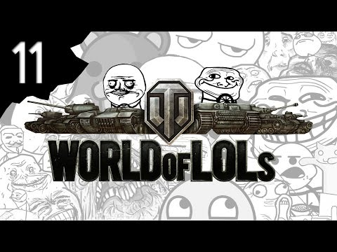 World of Tanks│World of LoLs - Episode 11