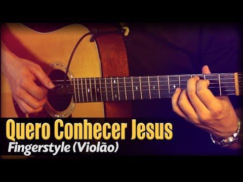 🎵 Quero Conhecer Jesus (Violão SOLO) Fingerstyle by Rafael Alves
