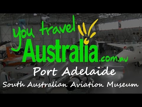 Port Adelaide - South Australian Aviation Museum - South Australia - You Travel Australia