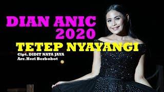 DIAN ANIC 2020 - TETEP NYAYANGI (VERSI ANICA NADA)