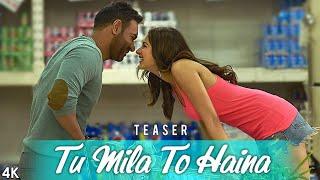 Tu Mila To Haina Teaser De De Pyaar De l Ajay Devgn, Rakul | Arijit Singh, Amaal Mallik, Kunaal V