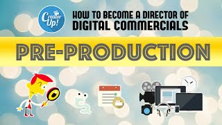 Pre-Production   How to Become a Director of Digital Commercials