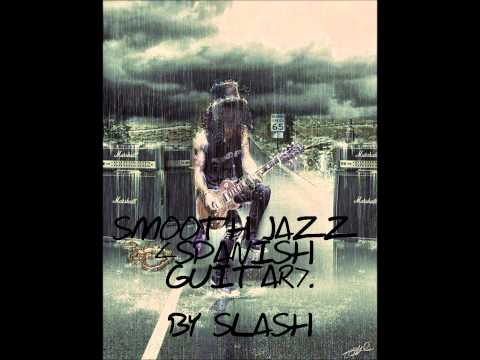 Slash – Spanish guitar (smooth jazz)