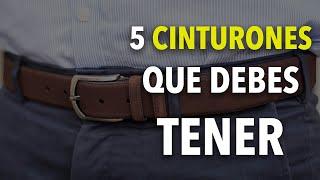 5 CINTURONES que todo hombre DEBE TENER