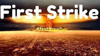 USA Nuking its Neighbors - First Strike Final Hour Letsplay and Gameplay
