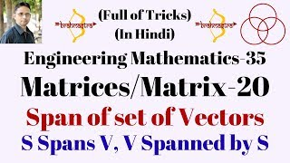 Span of set of vectors | Spanned by Set of vectors (Engineering Mathematics-35) by SAHAV SINGH YADAV thumbnail