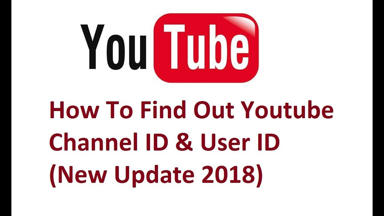 6fcd14cfd How To Find Out Youtube Channel ID & User ID (New Update 2018) - YouTube