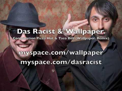 Das Racist & Wallpaper - Combination Pizza Hut & Taco Bell (Wallpaper. Remix)