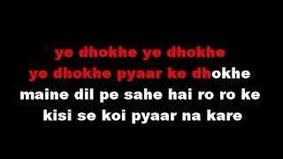 Ye Dhokhe Pyaar Ke Dhokhe - Karaoke - Bewafa Sanam - Sonu Nigam