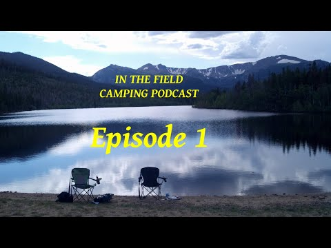In The Field Camping Podcast EPISODE 1