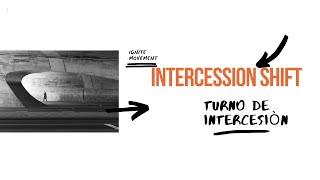 Intercession Shift / Turno De intercesiòn  4.3.21