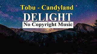 Download Lagu Tobu - Candyland | Delight No Copyright Music mp3