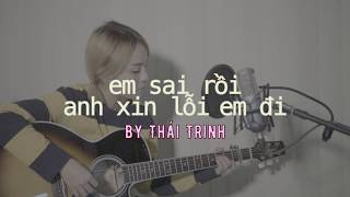 THÁI TRINH - EM SAI RỒI ANH XIN LỖI EM ĐI (#ESRAXLED) | COVER