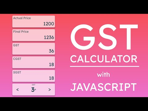 #10 GST Calculator With Javascript + UI Designing | HTML CSS And JS Series