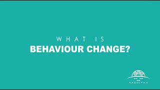 What is Behaviour Change