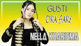 Download lagu Nella Kharisma Gusti Ora Sare MP3